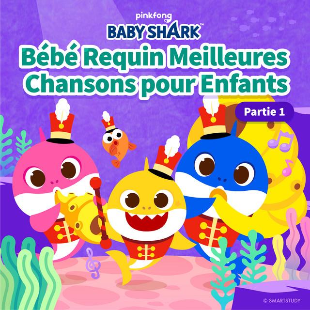 Bébé Requin Meilleures Chansons Pour Enfants (Partie 1)