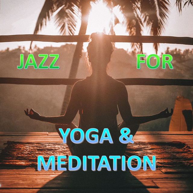 Jazz For Yoga & Meditation