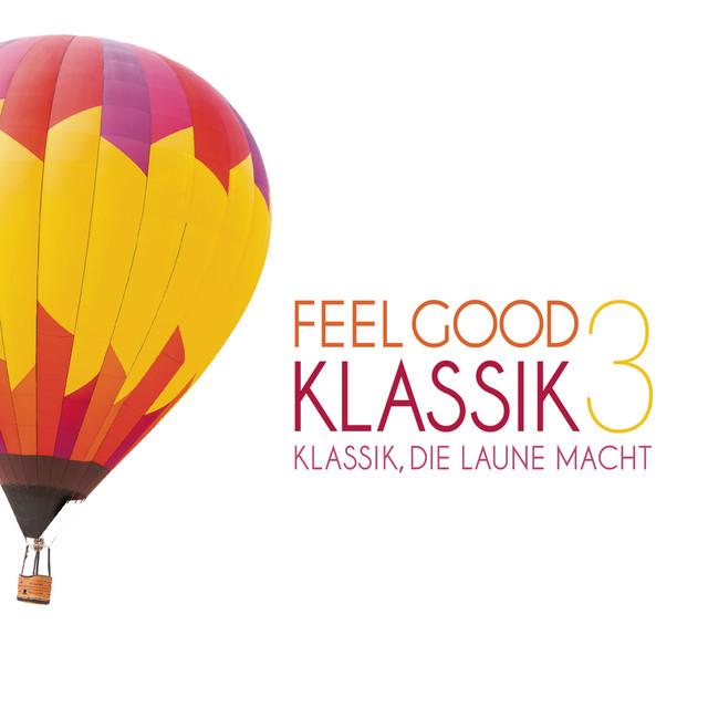 Feel Good Klassik, Vol. 3
