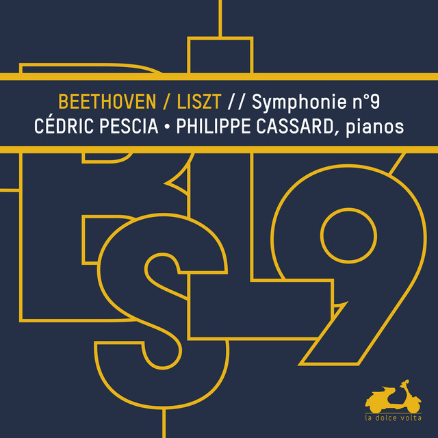 Album cover for Beethoven: Symphony No. 9 transcribed for 2 Pianos by Franz Liszt by Ludwig van Beethoven, Franz Liszt, Philippe Cassard, Cédric Pescia