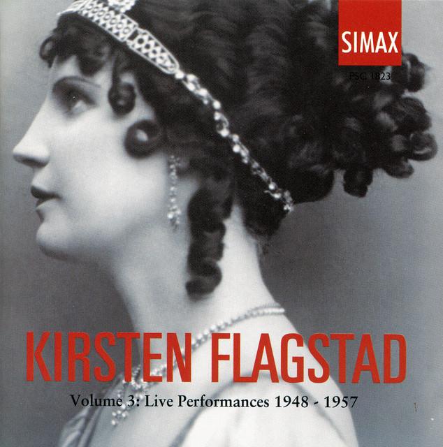 Kirsten Flagstad: Volume 3: Live Performances 1948 -1957 [3 Cd]