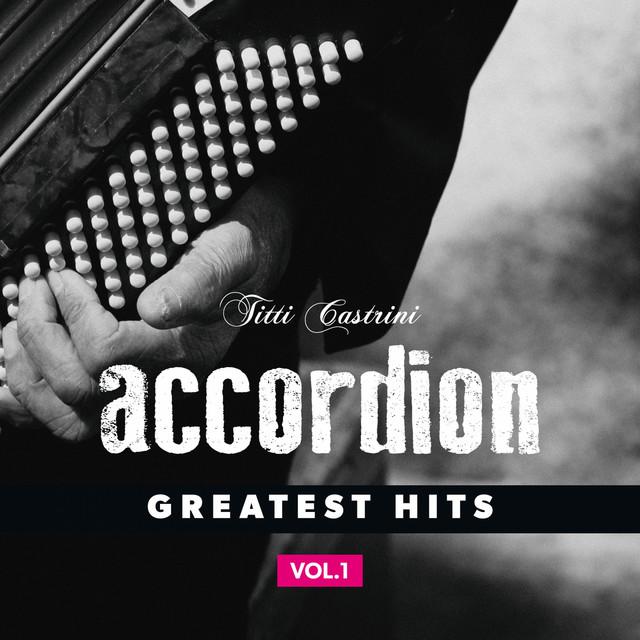Accordion, Greatest Hits, Vol. 1
