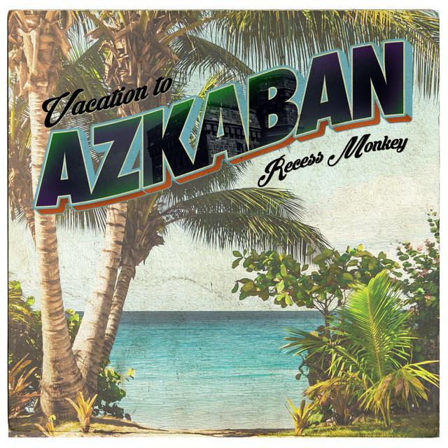 Vacation to Azkaban by Recess Monkey