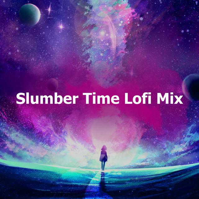 Slumber Time Lofi Mix