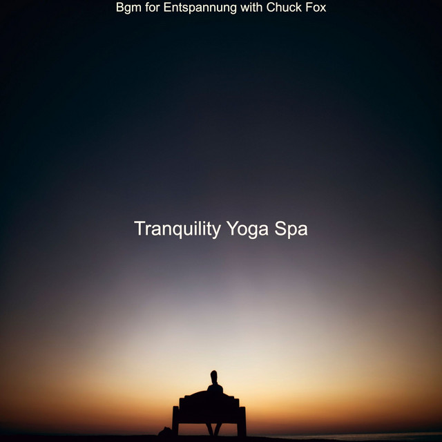 Album cover for Bgm for Entspannung with Chuck Fox by Tranquility Yoga Spa