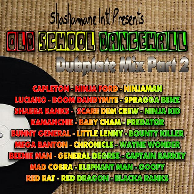 Old School Dancehall Dubplate Mix, Vol. 2 (Shashamane International Presents)