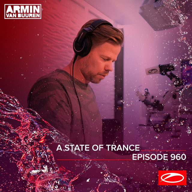 ASOT 960 - A State Of Trance Episode 960 (Including A State Of Trance Classics - Mix 003: Andrew Rayel)