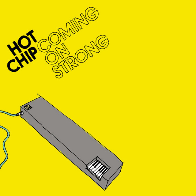 Hot Chip  Coming On Strong :Replay
