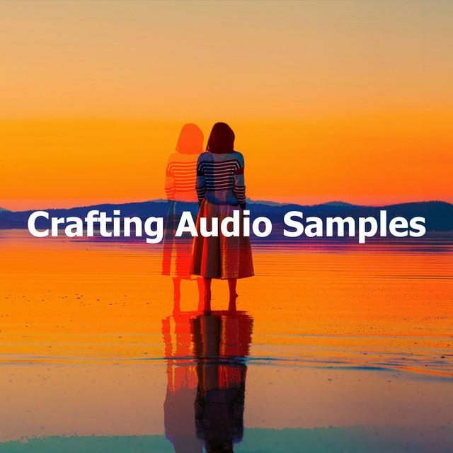 Crafting Audio Samples