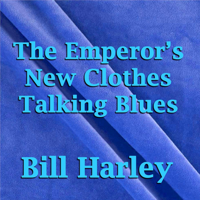The Emperor's New Clothes Talking Blues by Bill Harley