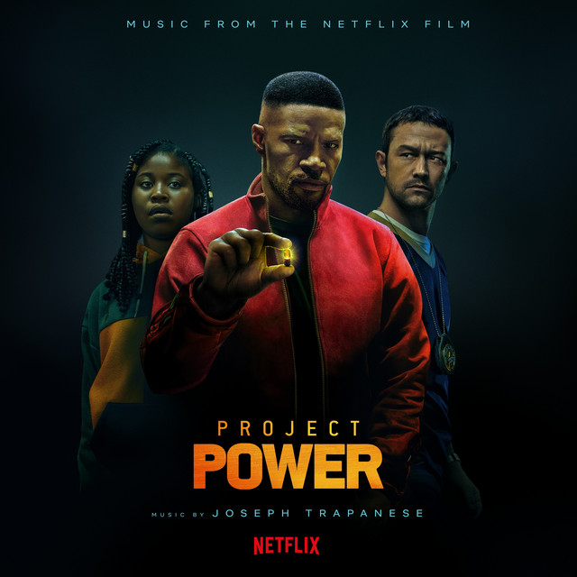 Project Power (Music from the Netflix Film) - Official Soundtrack
