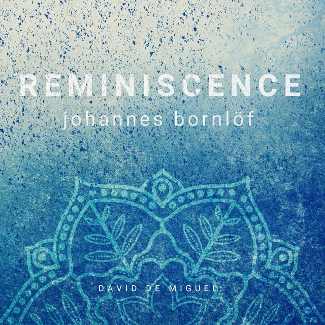 Reminiscence (Theme by Johannes Bornlöf)
