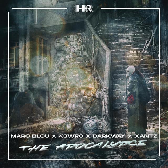 Marc Blou, K3WRO, Darkway & XanTz - The Apocalypse Image