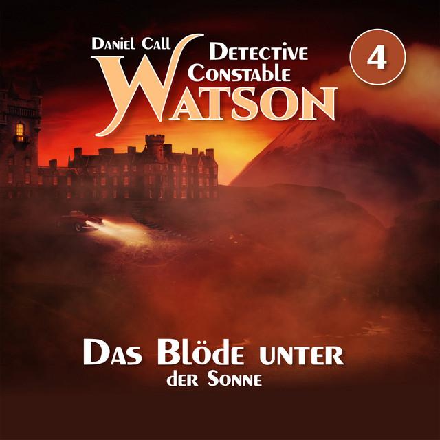 Detective Constable Watson Teil 4 - Das Blöde unter der Sonne Cover