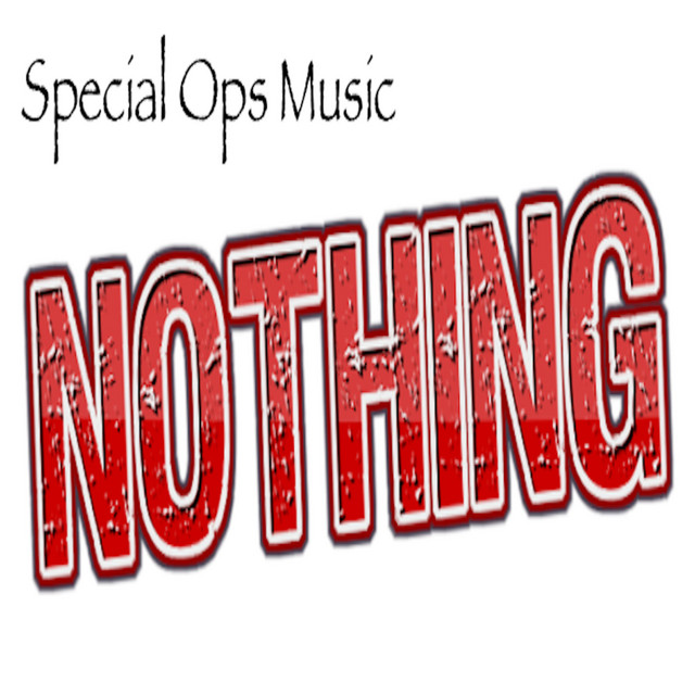 Artwork for Nothing by Special Ops Music
