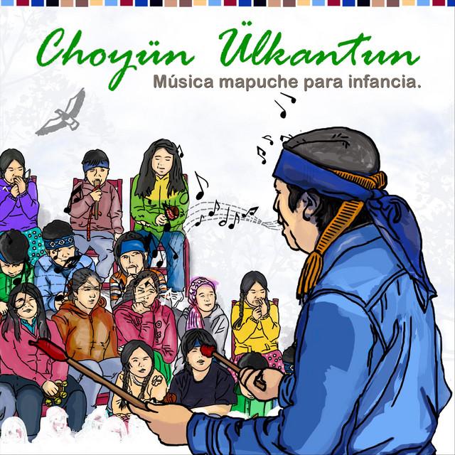 Choyün Ülkantun: Música Mapuche para Infancia