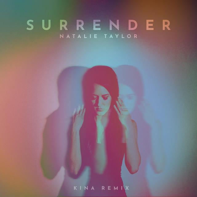 Surrender - Kina Remix