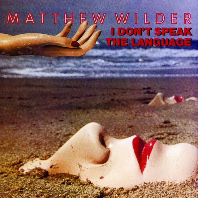 Matthew Wilder  I Don't Speak The Language :Replay