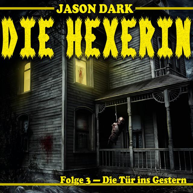 Die Tür ins Gestern - Die Hexerin, Folge 3 (Ungekürzt) Cover