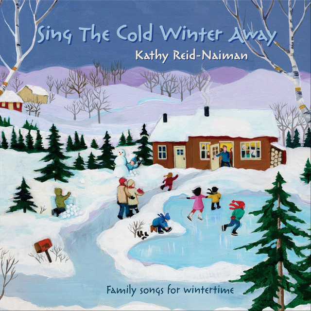 Sing the Cold Winter Away by Kathy Reid-Naiman