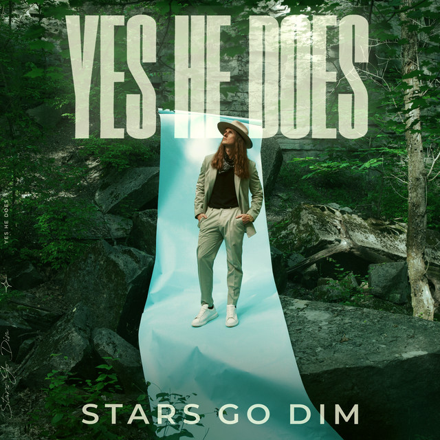 Stars Go Dim - Yes He Does