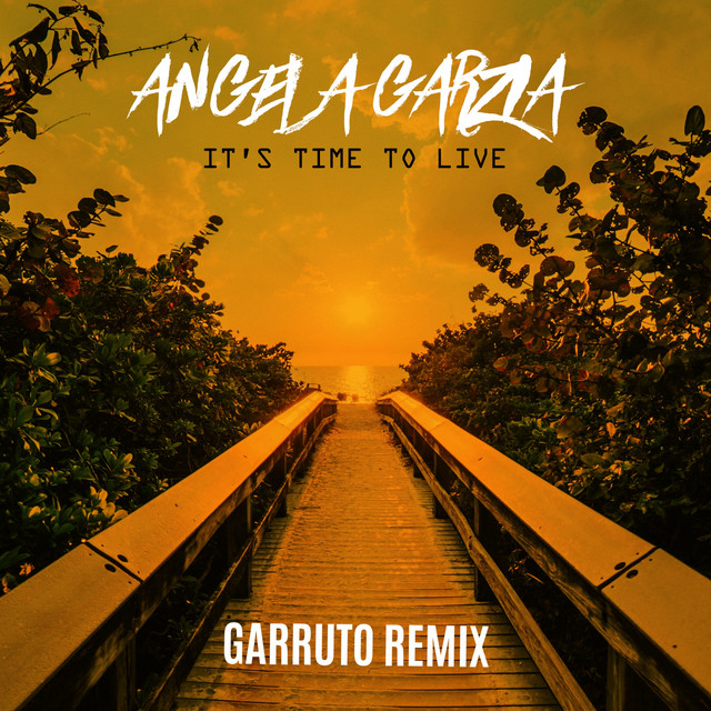 It's Time to Live (Garruto Remix)