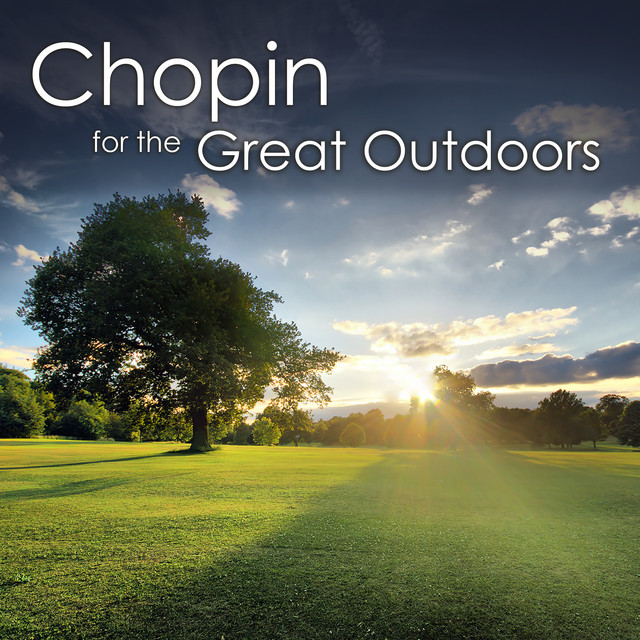 Chopin for the Great Outdoors