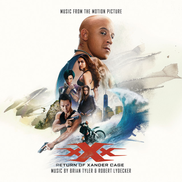 xXx: Return Of Xander Cage (Music From The Motion Picture) - Official Soundtrack
