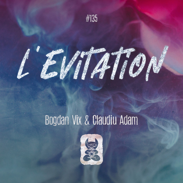 Bogdan Vix & Claudiu Adam - L'Evitation Image