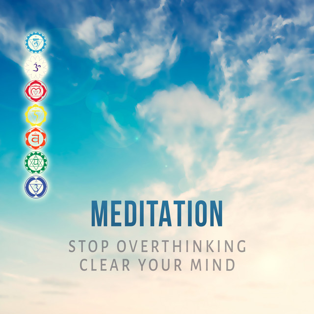 Meditation: Stop Overthinking, Clear Your Mind, Music for ...