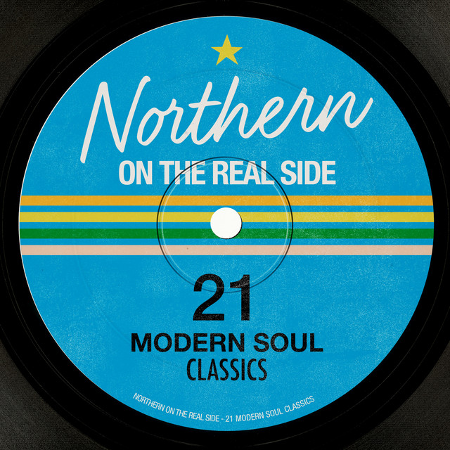 Northern On the Real Side - 21 Modern Soul Classics