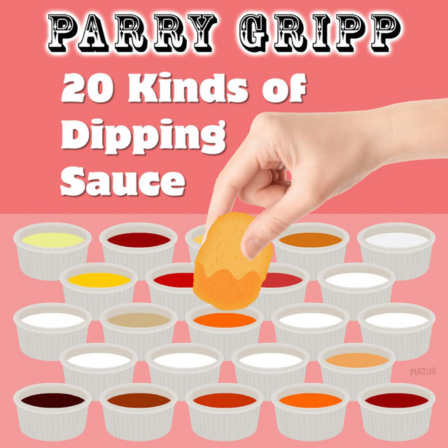 20 Kinds of Dipping Sauce by Parry Gripp