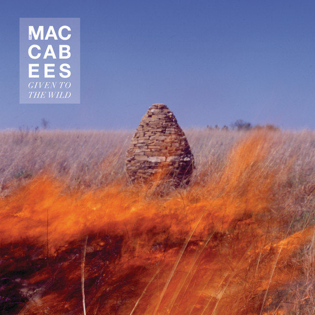 The Maccabees  Given To The Wild :Replay