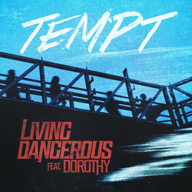 Living Dangerous (feat. Dorothy)