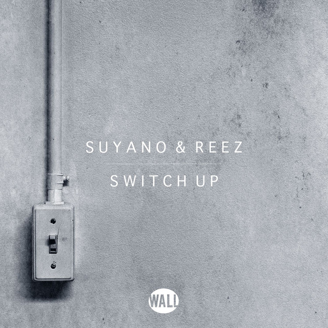 Suyano & Reez - Switch Up