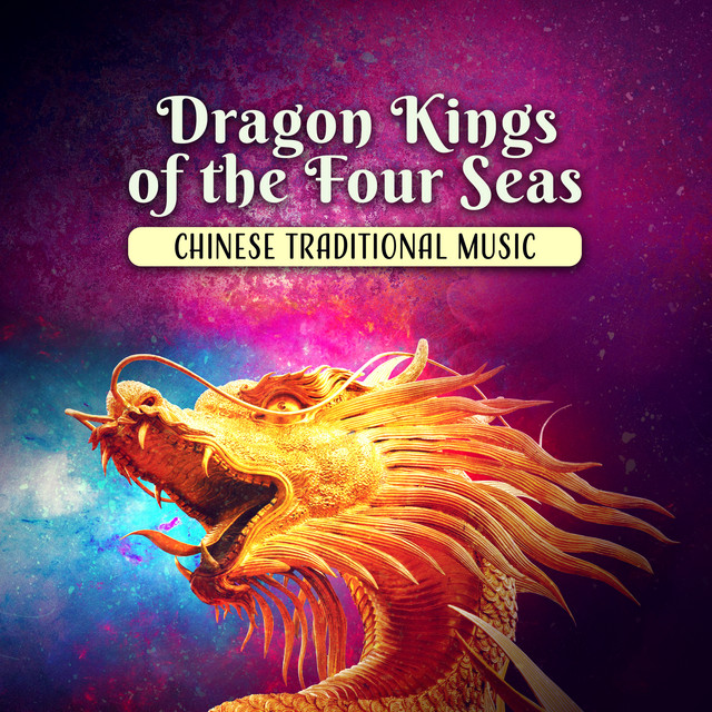Dragon Kings of the Four Seas (Chinese Traditional Music, Asian Zen Meditation)