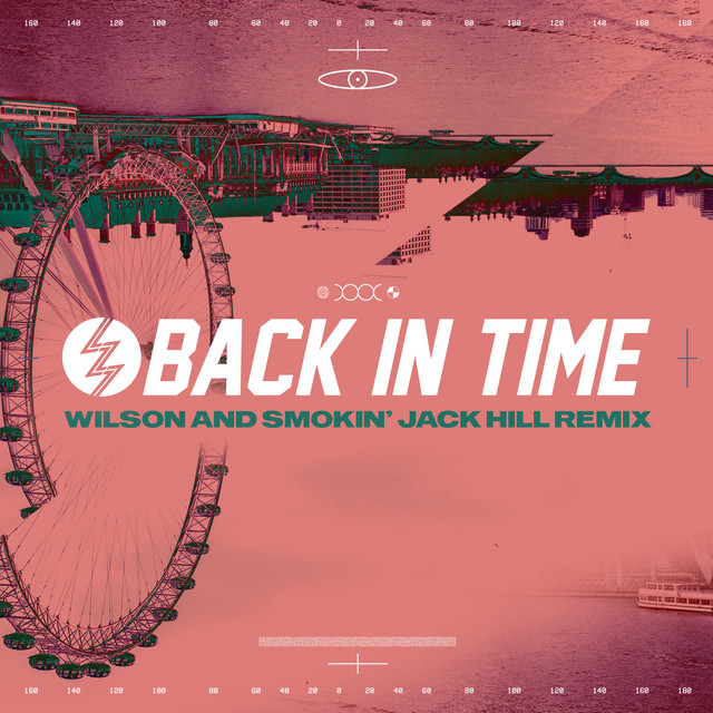 LZ7, Smokin' Jack Hill, Wilson - Back In Time (Wilson & Smokin' Jack Hill Remix)