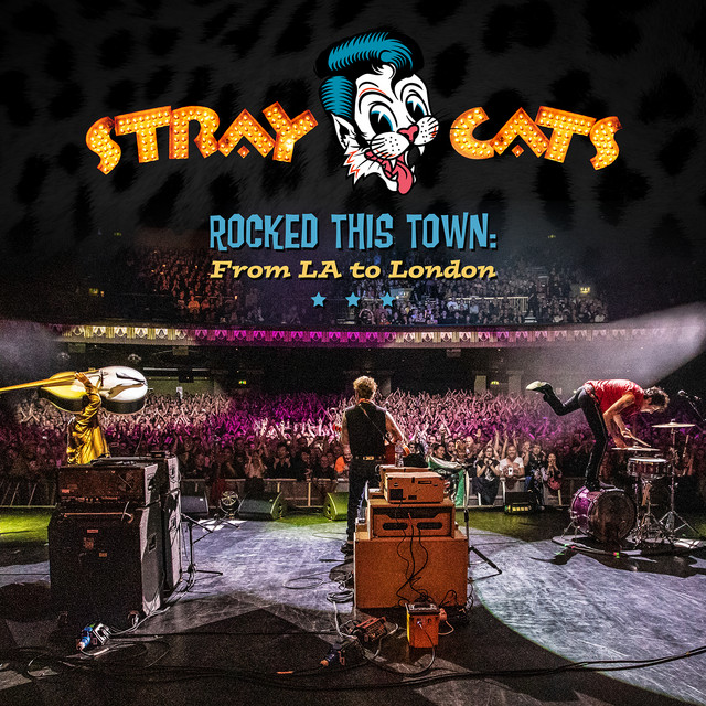 Album cover for Rocked This Town: From LA to London (Live) by Stray Cats