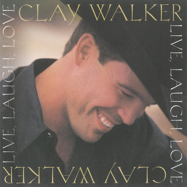 Artwork for Live, Laugh, Love by Clay Walker