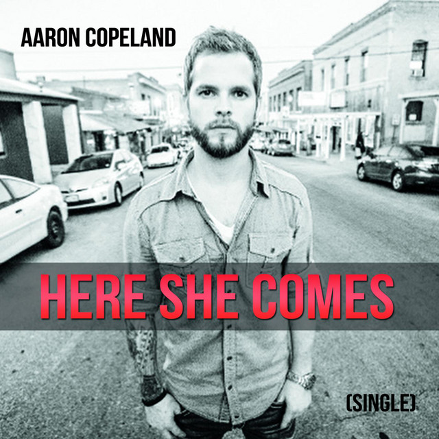 Here She Comes-Aaron Copeland