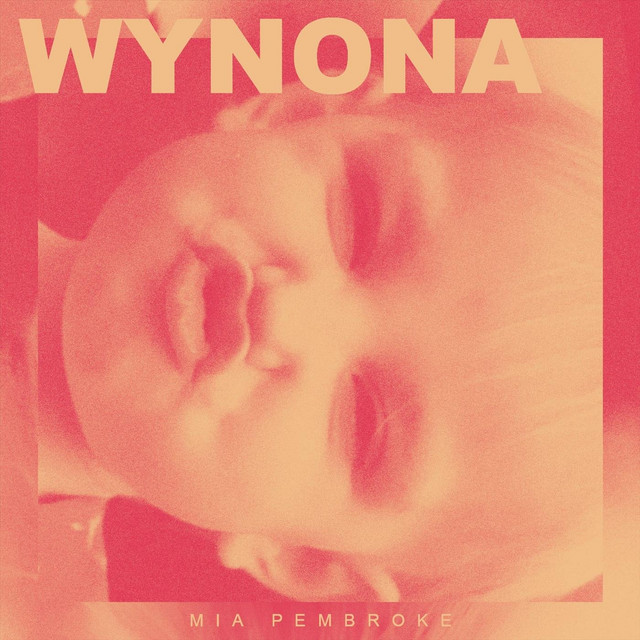 Wynona, a song by Mia Pembroke on Spotify