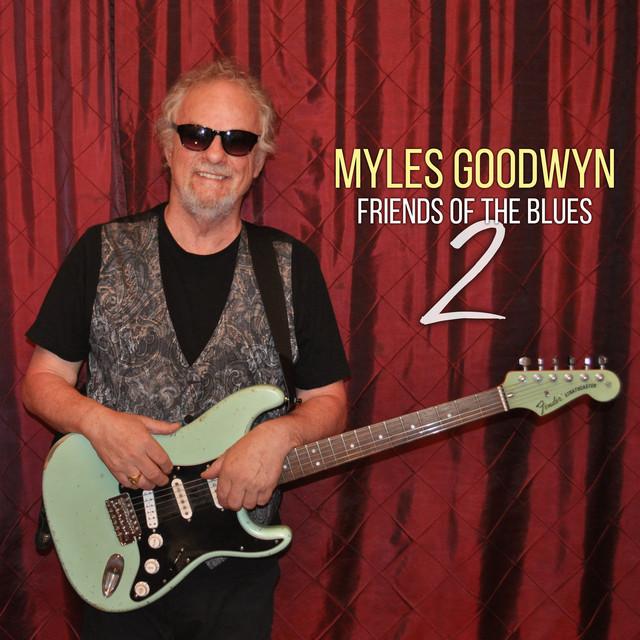 Myles Goodwyn and Friends of the Blues 2