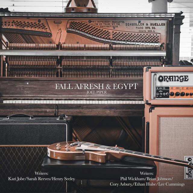 Joel Piper - Fall Afresh & Egypt