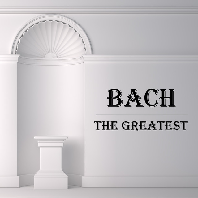 Bach: The Greatest