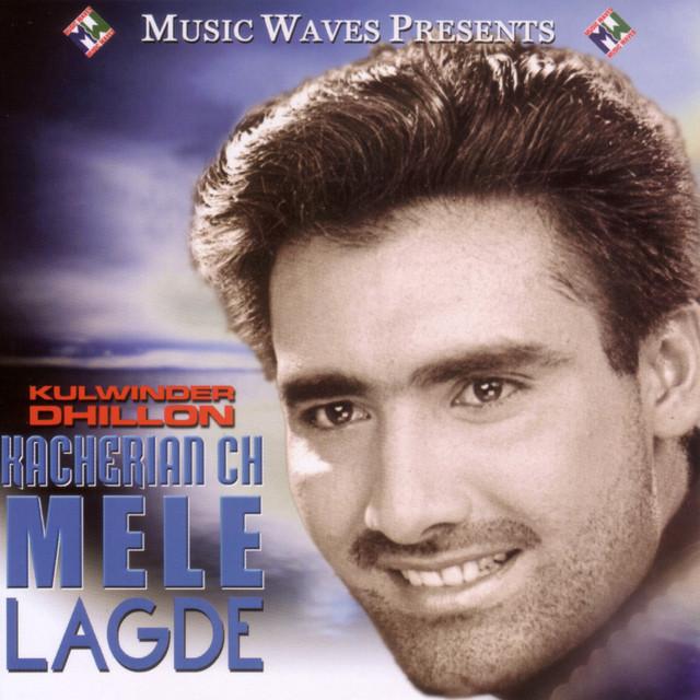 Kacherian Ch Mele Lagde - Kulwinder Dhillon (Lyrics w/ English Translation)
