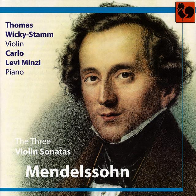 Mendelssohn: The 3 Violin Sonatas