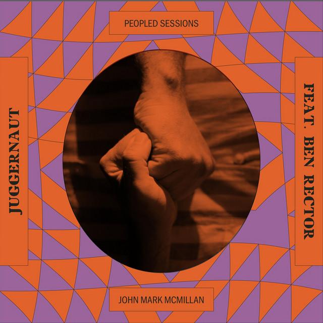 John Mark McMillan, Ben Rector - Juggernaut (Sessions)