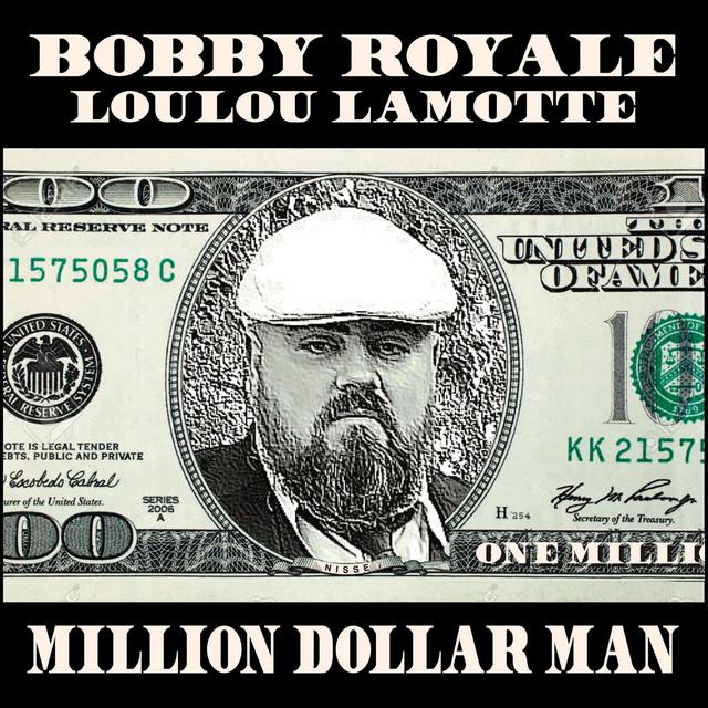 Million Dollar Man Single By Bobby Royale Spotify
