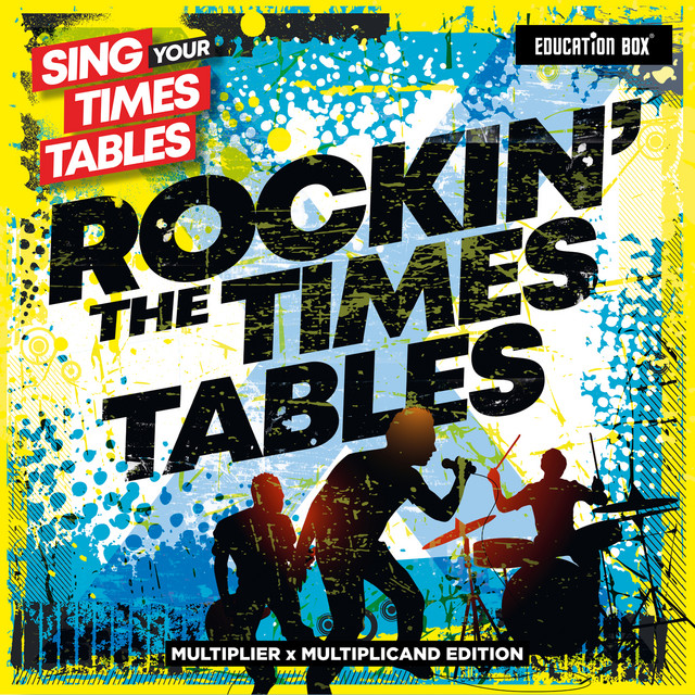 Sing Your Times Tables: Rockin' The Times Tables