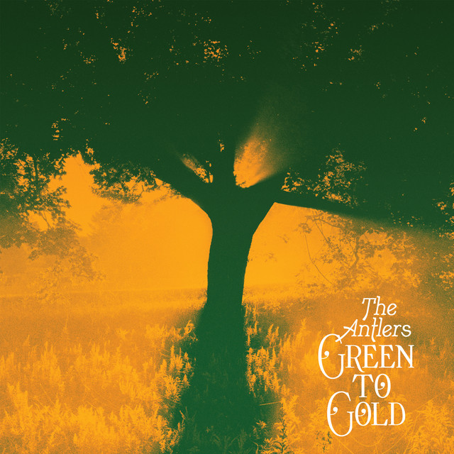 The Antlers  Green To Gold :Replay